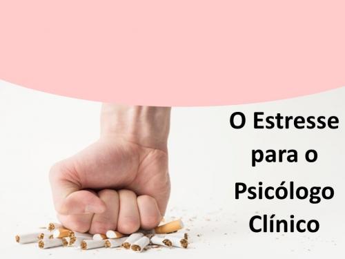 O ESTRESS PARA O PSICÓLOGO CLÍNICO
