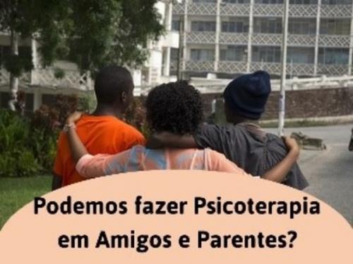ATENDER PARENTES E AMIGOS EM PSICOTERAPIA